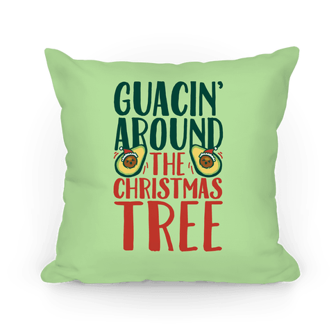 Guacin' Around The Christmas Tree Pillow