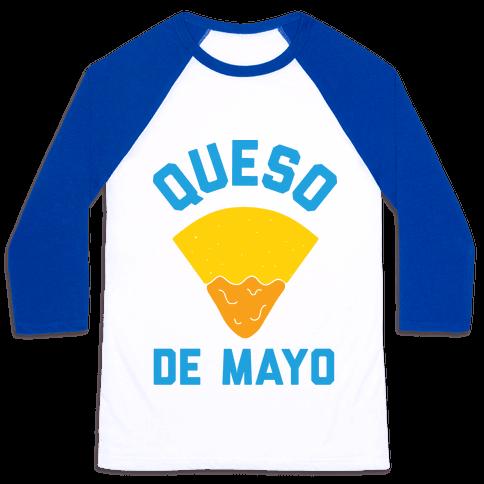 Queso De Mayo Baseball Tee