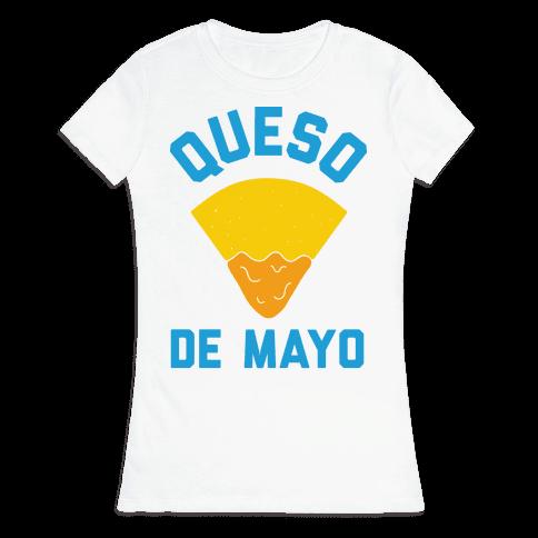 Queso De Mayo Womens T-Shirt