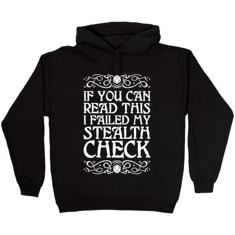 If You Can Read This I Failed My Stealth Check Hooded Sweatshirt