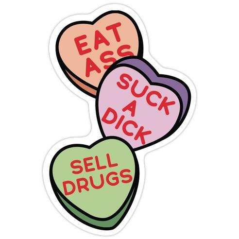 Eat Ass Suck a Dick Sell Drugs Die Cut Sticker