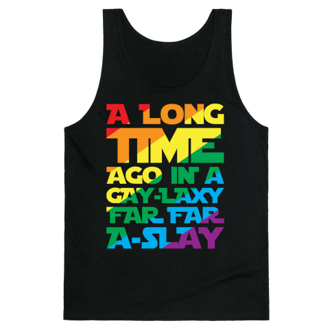 A Long Time Ago In A Gay-laxy Far Far A-Slay White Print Tank Top