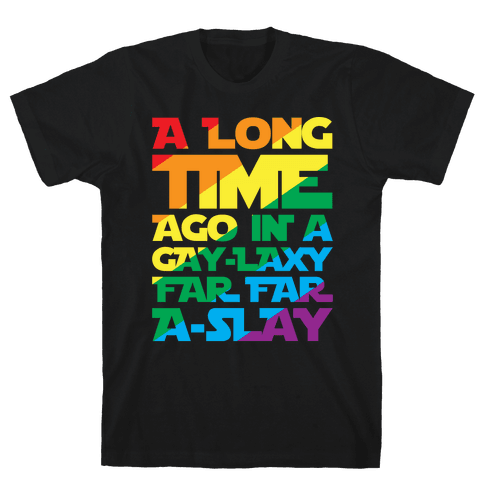 A Long Time Ago In A Gay-laxy Far Far A-Slay White Print Mens T-Shirt
