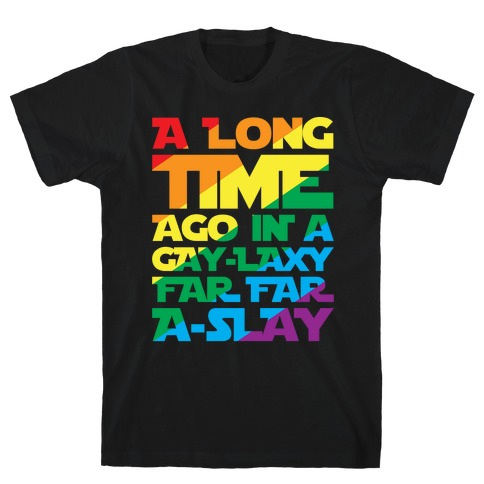 A Long Time Ago In A Gay-laxy Far Far A-Slay White Print Mens T-Shirt