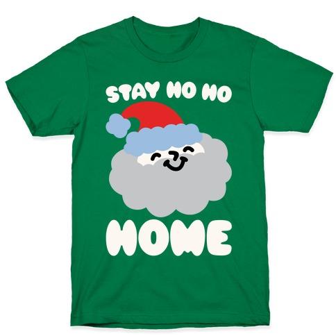 Stay Ho Ho Home White Print T-Shirt