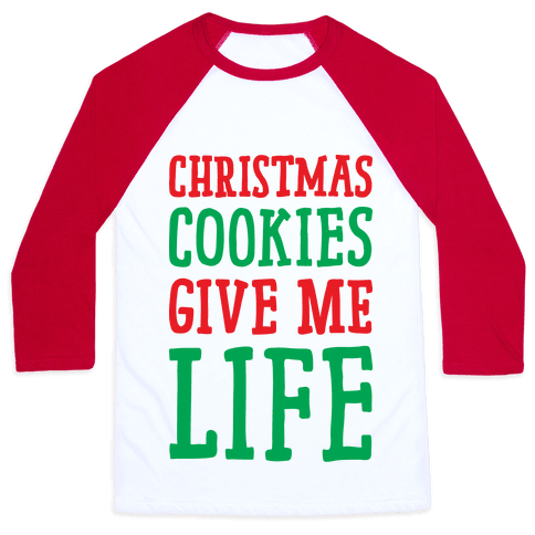 Christmas Cookies Give Me Life Baseball Tee
