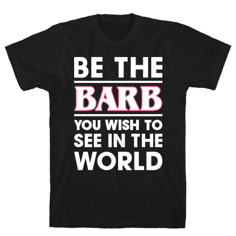 Be The Barb (White) Mens T-Shirt