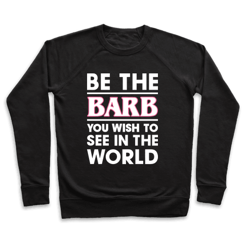 Be The Barb (White) Pullover