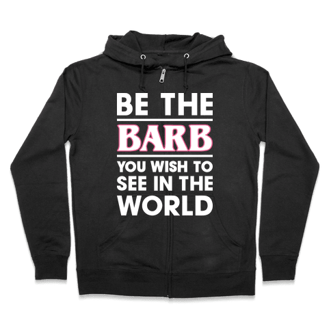 Be The Barb (White) Zip Hoodie