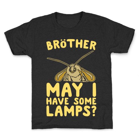 Brother May I Have Some Lamps Moth Meme Parody White Print Kids T-Shirt
