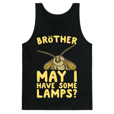 Brother May I Have Some Lamps Moth Meme Parody White Print Tank Top