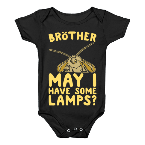 Brother May I Have Some Lamps Moth Meme Parody White Print Baby Onesy