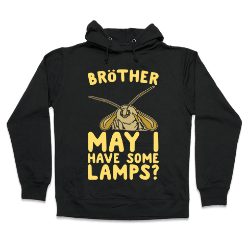 Brother May I Have Some Lamps Moth Meme Parody White Print Hooded Sweatshirt