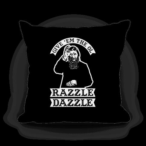 Give 'Em the Ol Razzle Dazzle Rasputin Pillow