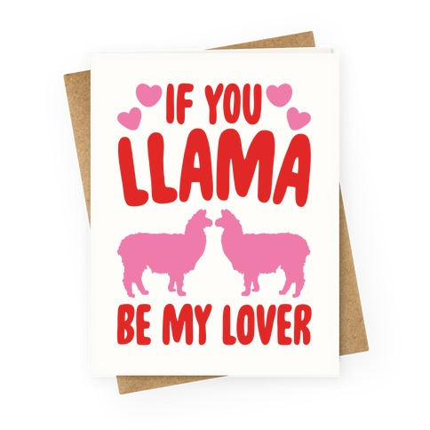 If You Llama Be My Love Greeting Card