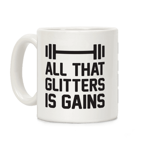 All That Glitters Is Gains Coffee Mug