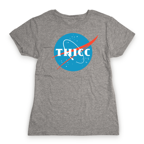 THICC NASA Parody Womens T-Shirt