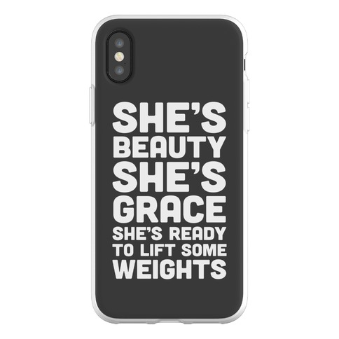 She's Beauty She's Grace She's Ready To Lift Some Weights Phone Flexi-Case
