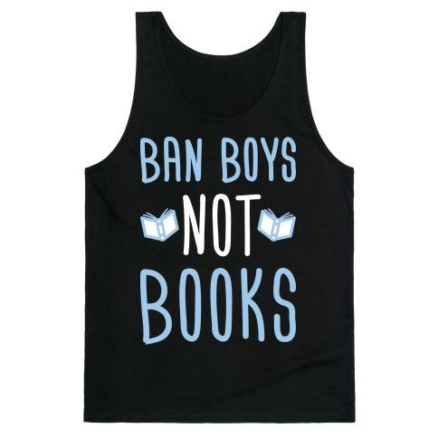 Ban Boys Not Books (White) Tank Top