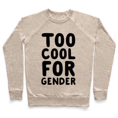 Too Cool For Gender Pullover