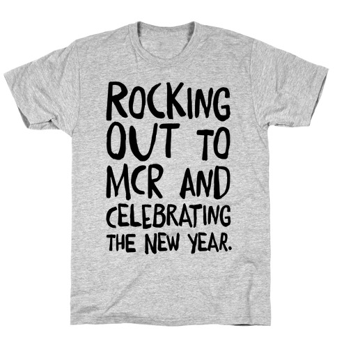 Rocking Out To MCR and Celebrating The New Year T-Shirt