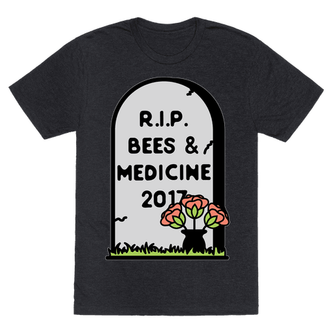 Rest In Peace Bees and Medicine