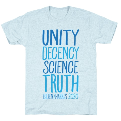 Unity Decency Science Truth Biden Harris 2020 T-Shirt