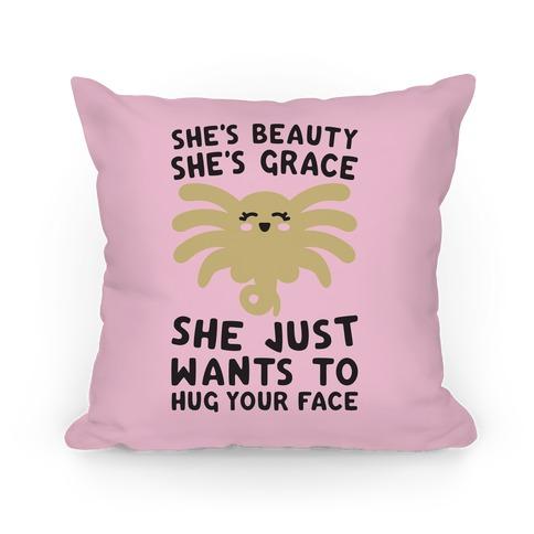 She's Beauty She's Grace Facehugger Parody Pillow