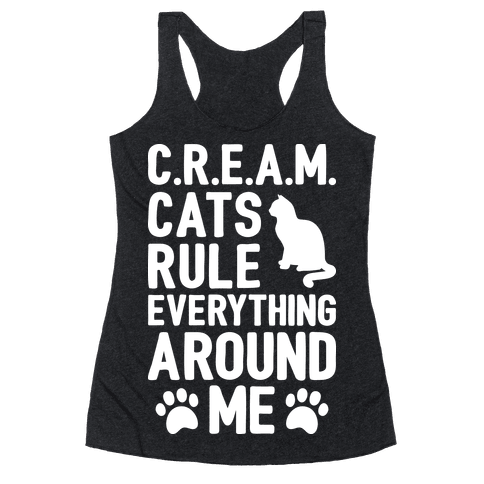 Cats Rule Everything Around Me Racerback Tank Top