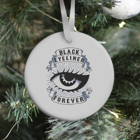 Black Eyeliner Forever Ornament