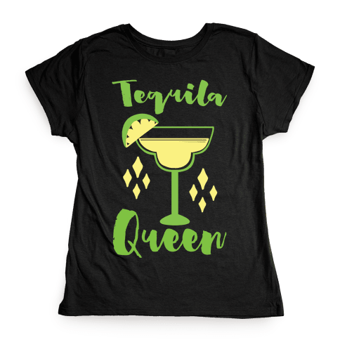 Tequila Queen Womens T-Shirt