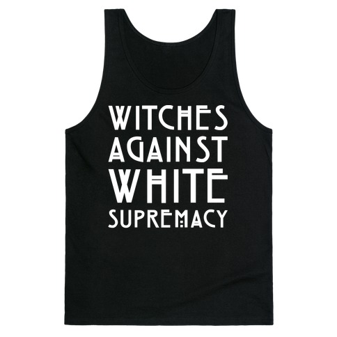 Witches Against White Supremacy White Print Tank Top