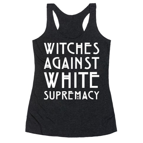 Witches Against White Supremacy White Print Racerback Tank Top
