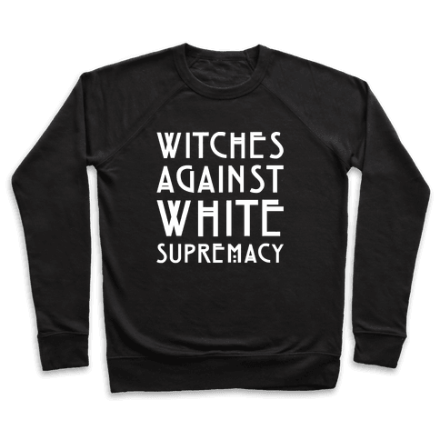Witches Against White Supremacy White Print Pullover