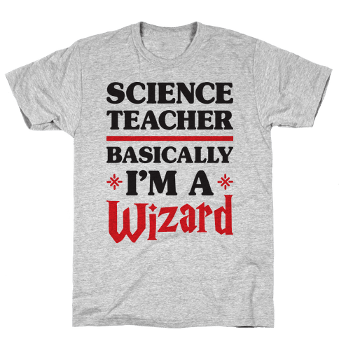 Science Teacher Basically I'm A Wizard Mens T-Shirt