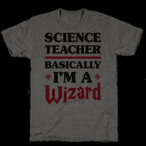 Science Teacher Basically Im A Wizard