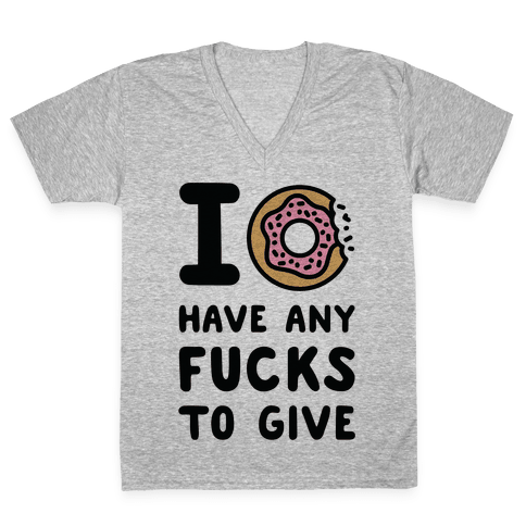 I Donut Have Any F***s to Give V-Neck Tee Shirt