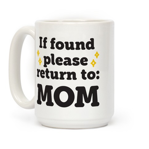 If Found Please Return To Mom Coffee Mug
