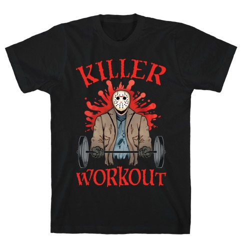 Killer Workout T-Shirt