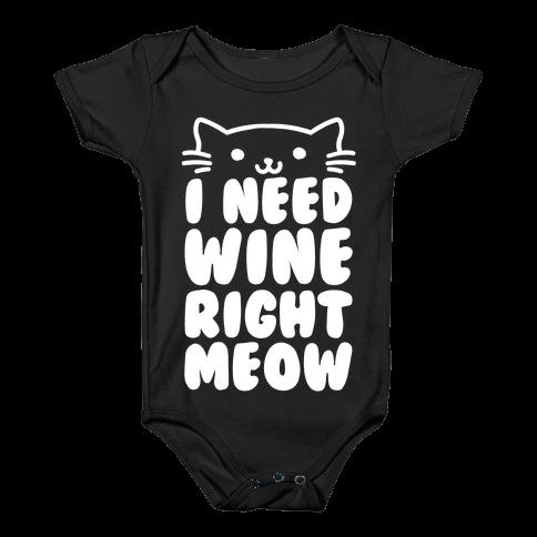 I Need Wine Right Meow Baby Onesy