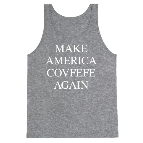 Make America Covfefe Again Tank Top