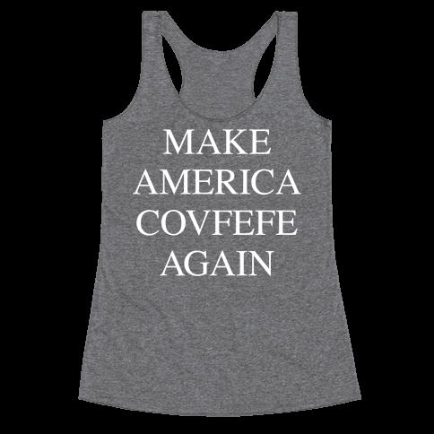 Make America Covfefe Again Racerback Tank Top