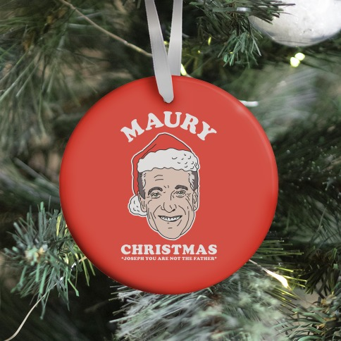 Maury Christmas Joseph You are Not the Father Ornament