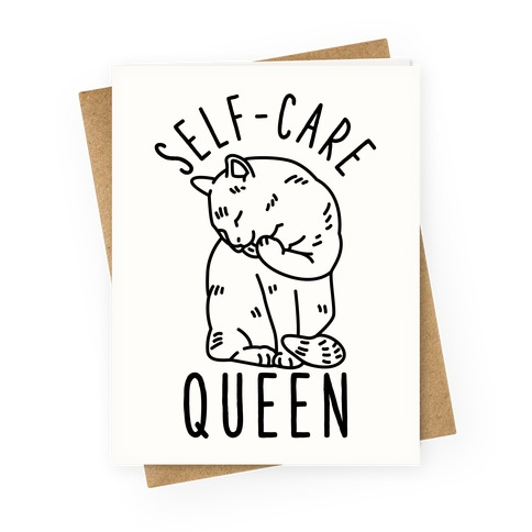 Self-Care Queen Greeting Card
