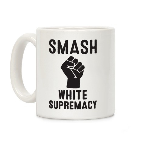 Smash White Supremacy Coffee Mug