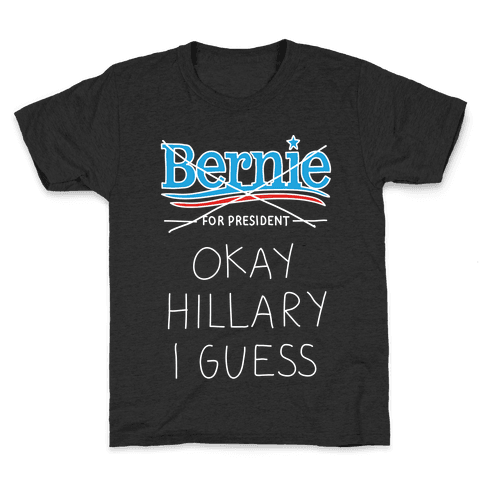 Okay Hillary I Guess Kids T-Shirt