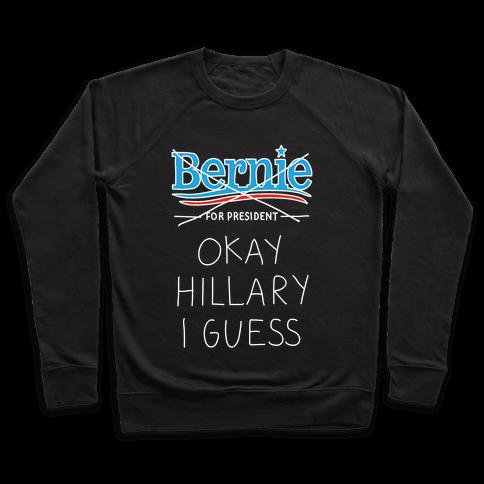 Okay Hillary I Guess Pullover