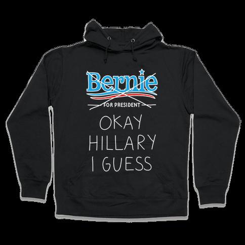 Okay Hillary I Guess Hooded Sweatshirt