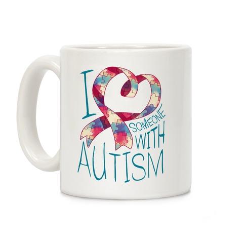 I Love Someone With Autism Coffee Mug