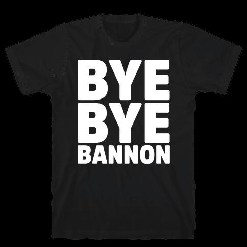 Bye Bye Bannon White Print Mens T-Shirt